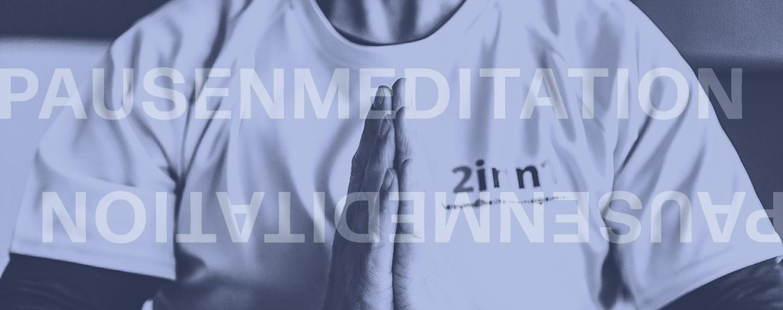2inn1   Pausenmeditation